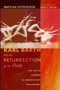 Karl Barth and the Resurrection of the Flesh