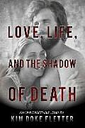 Love, Life, and the Shadow of Death