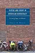 Virtue and Irony in American Democracy: Revisiting Dewey and Niebuhr