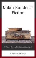 Milan Kundera's Fiction: A Critical Approach to Existential Betrayals