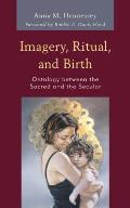 Imagery, Ritual, and Birth: Ontology between the Sacred and the Secular