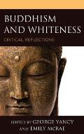 Buddhism and Whiteness: Critical Reflections