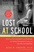 Lost At School Why Our Kids With Behavioral Challenges Are Falling Through The Cracks & How We Can Help Them