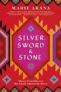 Silver Sword & Stone Three Crucibles in the Latin American Story