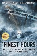 Finest Hours: The True Story of the US Coast Guards Most Daring Sea Rescue