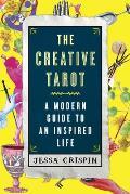 Creative Tarot A Modern Guide to an Inspired Life