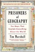 Prisoners of Geography Ten Maps That Explain Everything about the World