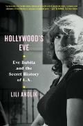 Hollywoods Eve Eve Babitz & the Secret History of LA