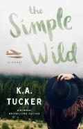 Simple Wild A Novel