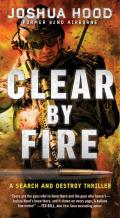 Clear by Fire A Search & Destroy Thriller