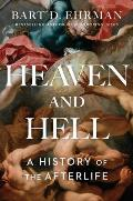 Heaven & Hell A History of the Afterlife