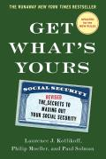 Get Whats Yours Revised & Updated The Secrets to Maxing Out Your Social Security