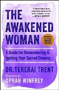 The Awakened Woman A Guide for Remembering & Igniting Your Sacred Dreams