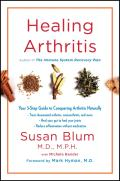 Healing Arthritis Your 3 Step Guide to Conquering Arthritis Naturally