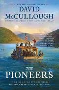 Pioneers The Heroic Story of the Settlers Who Brought the American Ideal West