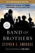 Band of Brothers: E Company, 506th Regiment, 101st Airborne from Normandy to Hitler's Eagle's Nest