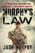 Murphys Law My Journey from Army Ranger & Green Beret to Investigative Journalist