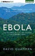 Ebola The Natural & Human History of a Deadly Virus