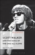 Scott Walker & the Song of the One All Alone