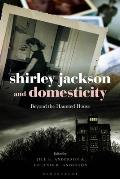 Shirley Jackson and Domesticity: Beyond the Haunted House