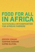 Food for All in Africa Sustainable Intensification for African Farmers