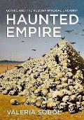 Haunted Empire: Gothic and the Russian Imperial Uncanny
