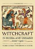 Witchcraft in Russia and Ukraine, 1000-1900: A Sourcebook