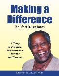 Making a Difference: The Life of Dr. Lee Jones