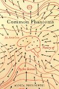 Common Phantoms: An American History of Psychic Science