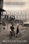 Innocent Witnesses Childhood Memories of World War II