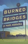 Burned Bridges of Ward Nebraska