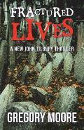 Fractured Lives: A New John Tilbury Thriller