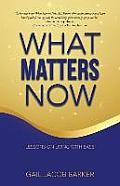 What Matters Now: Lessons on Living with Ease