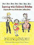 Learning with Children's Melodies/Aprende Con Melod?as Infantiles: Spanish Lessons with a Thematic Approach for Preschool Through the Primary Grades