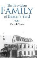 The Provident Family of Baxter's Yard