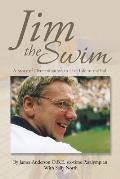 Jim the Swim: A Story of Determination to Live Life to the Full