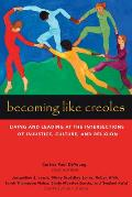 Becoming Like Creoles: Living and Leading at the Intersections of Injustice, Culture, and Religion