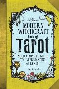 Modern Witchcraft Guide to Tarot Your Complete Guide to Understanding the Tarot