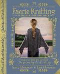 Faerie Knitting 14 Tales of Love & Magic
