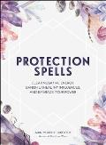 Protection Spells Clear Negative Energy Banish Unhealthy Influences & Embrace Your Power