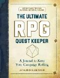 Ultimate RPG Quest Keeper A Journal to Keep Your Campaign Rolling