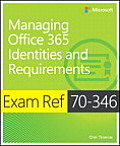 Exam Ref 70 346 Managing Office 365 Identities & Requirements