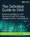 Definitive Guide to Dax Business Intelligence for Microsoft Power Bi SQL Server Analysis Services & Excel