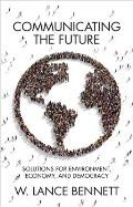 Communicating the Future: Solutions for Environment, Economy and Democracy
