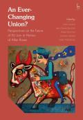 An Ever-Changing Union?: Perspectives on the Future of EU Law in Honour of Allan Rosas