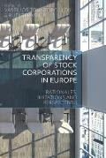 Transparency of Stock Corporations in Europe: Rationales, Limitations and Perspectives