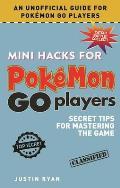 Mini Hacks for Pok?mon Go Players: Secret Tips for Mastering the Game