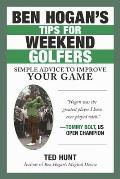 Ben Hogans Tips for Weekend Golfers Simple Advice to Improve Your Game