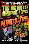 Big Book of Graphic Novels for Minecrafters Three Unofficial Adventures