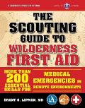 Scouting Guide to First Aid An Official Boy Scouts of America Handbook Essential Skills for Emergency Medical Assistance